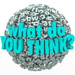 bigstock-The-question-What-Do-You-Think-51308434.jpg